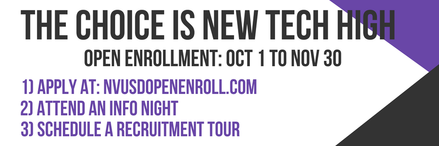 The Choice is New Tech High.  Open enrollment is October 1st to November 30th.