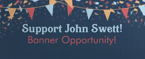 Image that says  Support John Swett  - Banner Opportunity.