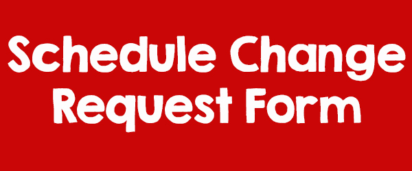 Schedule Change Request Form