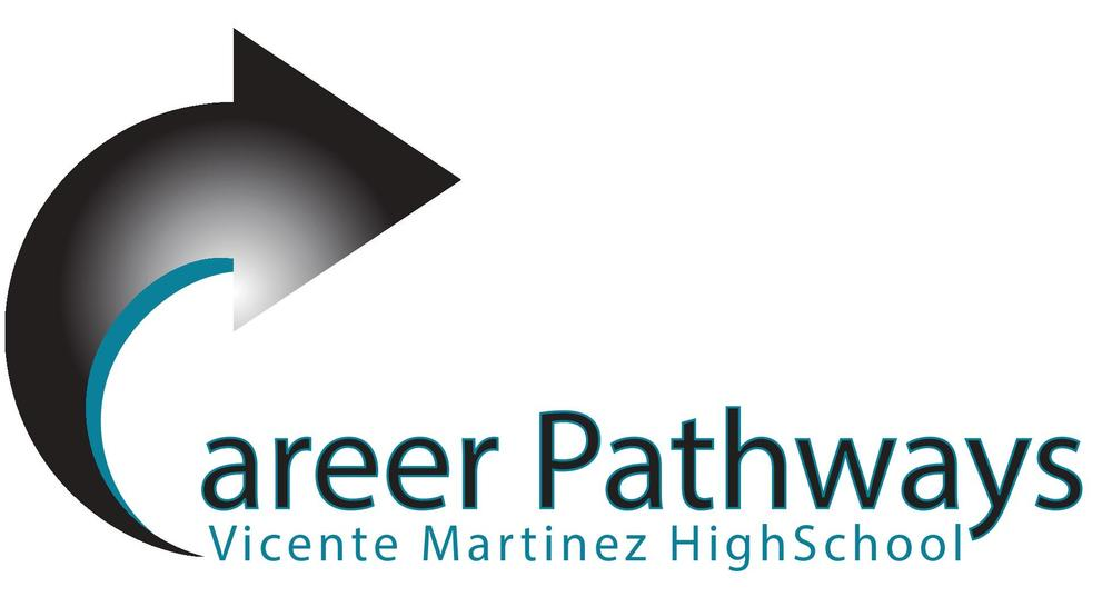 Vicente Martinez High School Career Pathways