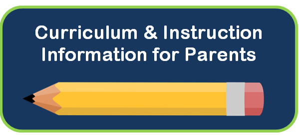 Pencil Image with Text above that reads,  Curriculum   Instruction Information for Parents.