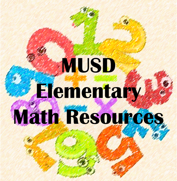MUSD Elementary Math Resources logo- clicking on the logo will take parents to a website that contains MUSD elementary math resources