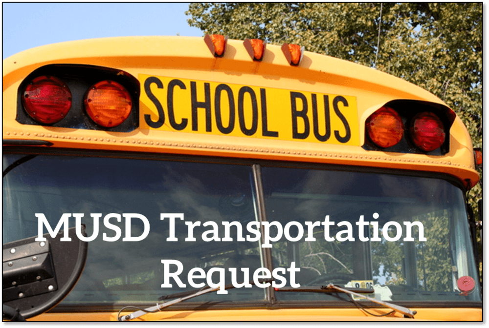 Picture of a bus with the words MUSD Transportation Request- Clicking the image will take you to the MUSD Transportaton Homepage