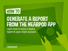 ASSESS How-to-generate-a-report-from-the-Nearpod-app