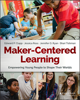 Image of cover of Maker-Centered Learning book.