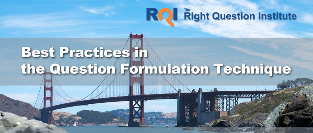 Right Question Institute Banner for Best Practices in the Question Formulation Technique