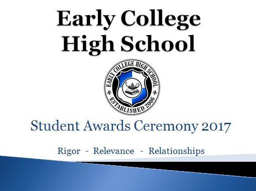 Early College High School 2017 Student Awards Ceremony Slide