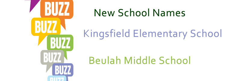 New School Names - Kingsfield Elementary and Beulah Middle