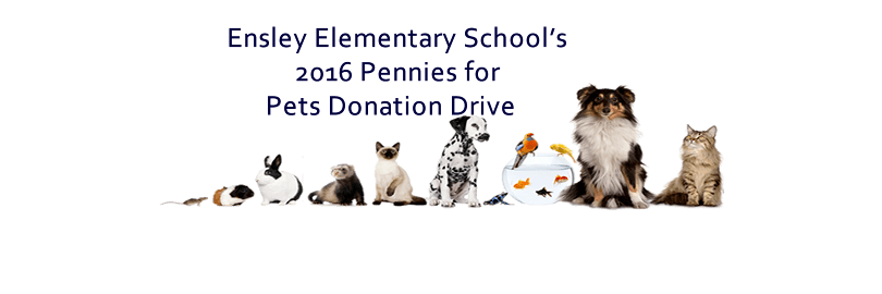 Ensley Elementary School Pennies for Pets Drive