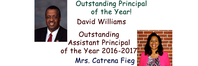 Outstanding Principal and Asst Principal for 2016-2017 David Williams and Mrs.  Catrena Fieg