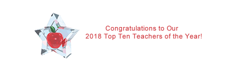 Congratulations to our Top Ten Teachers of the Year for 2018!