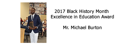 Mr. Michael Burton 2017 Black History Month Excellence in Education Award