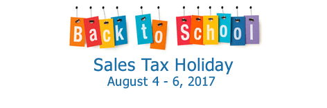 Back to School Sale Tax Holiday August 4-6, 2017