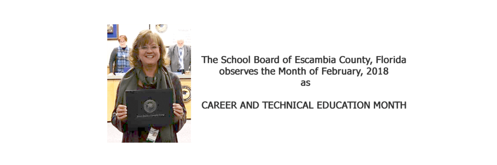 The School Board of Escambia County, Florida observes the month of February,  2018 as CAREER AND TECHNICAL EDUCATION MONTH