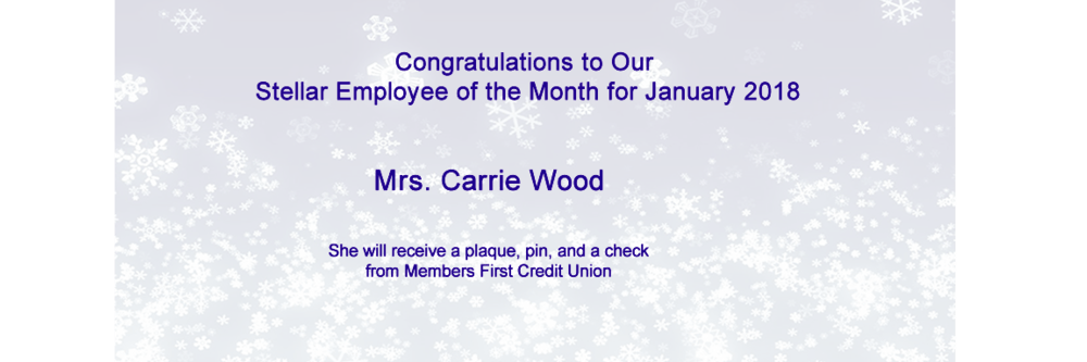 Congratulations to Our Stellar Employee of the Month for January 2018, Mrs.  Carrie Wood