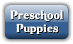 Preschool Puppies