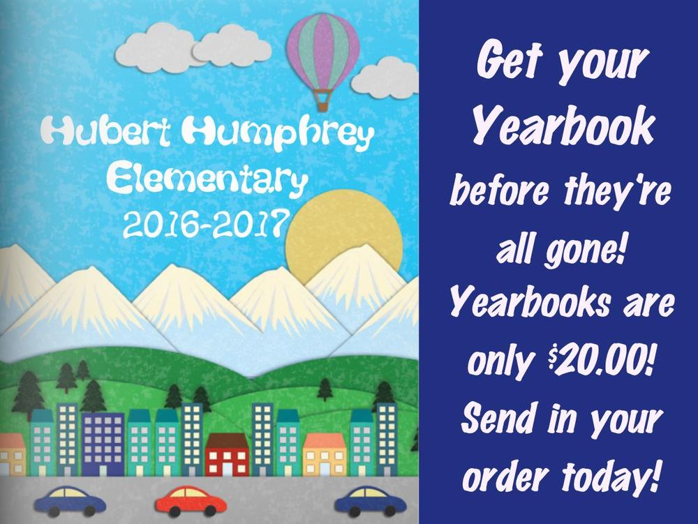 Get your Yearbook before they re all gone! Yearbooks are only 20.00! Send in  your order today!