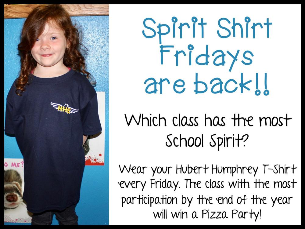 Spirit Shirt Fridays are back!! Which class has the most school spirit? Wear  your Hubert Humphrey T-shirt every Friday. The class with the most  participation by the end of the year will win a pizza party!