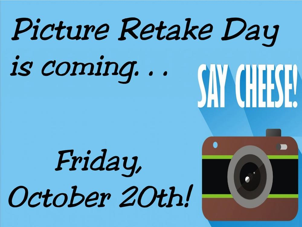Picture Retake Day is coming, Friday, October 20th. Say Cheese!
