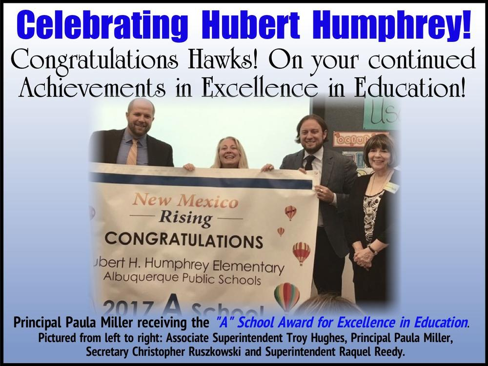 Celebrating Hubert Humphrey! Congratulations Hawks On your continued  achievements in Excellence in Education! Principal Paula Miller receiving the A  School Award for Excellence in Education. Pictured from left to right Associate  Superintendent Troy Hughes, Principal Paula Miller, Secretary Christopher  Ruszkowski and Superintendent Raquel Reedy.