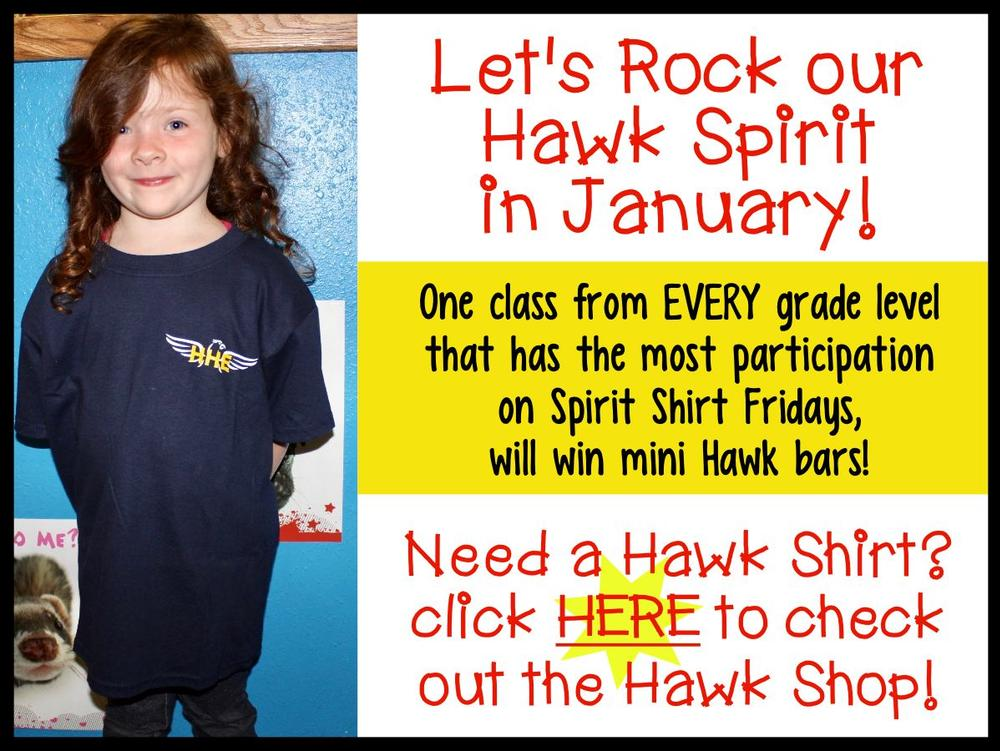 Let s Rock our Hawk Spirit in January! One class from every grade level that  has the most participation on Spirit Shirt Fridays, will win mini Hawk bars!  Need a Hawk Shirt? Click on the picture to check out the Hawk Shop!