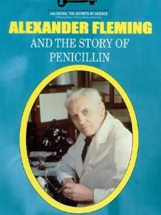 Alexander Fleming and the Story of Penicillin  Unlocking the Secrets of Science