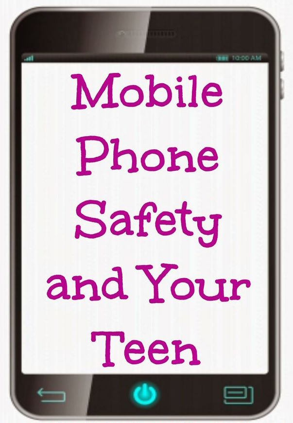 Mobile Phone Safety and Your Teen