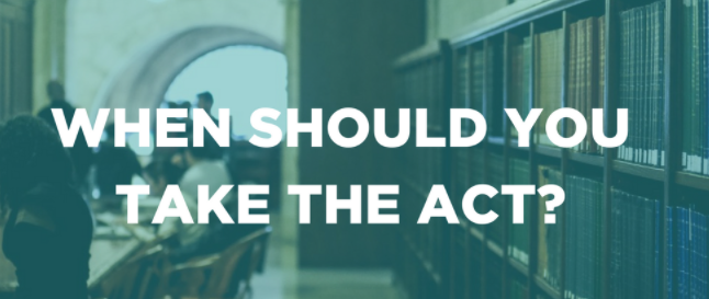When should you take the ACT?
