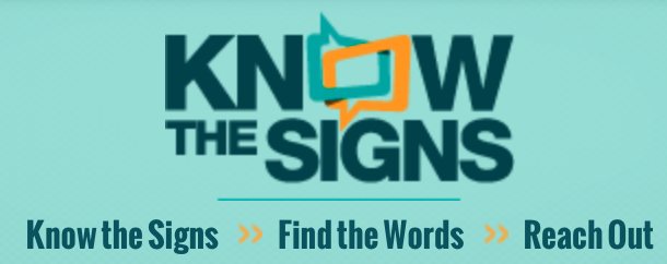 know the signs, find the words, reach out