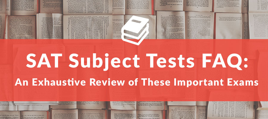 SAT subject tests FAQ