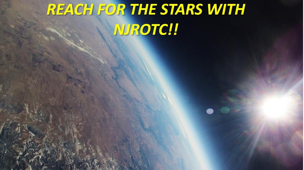 A near space photo of the earth promotes NJROTC. Reach for the stars