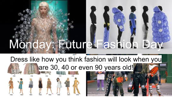 Monday: Future Fashion
