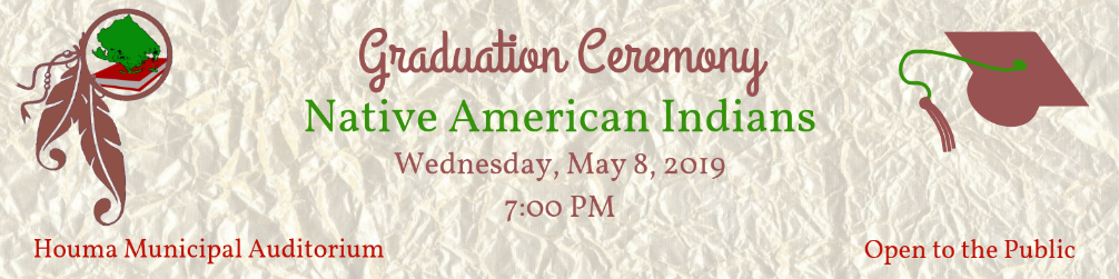 Graduation Ceremony - Native American Indians - Wednesday, May 8, 2019 7:00 PM
