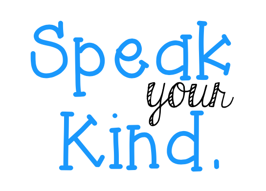 Speak your kind- Kindness slogan