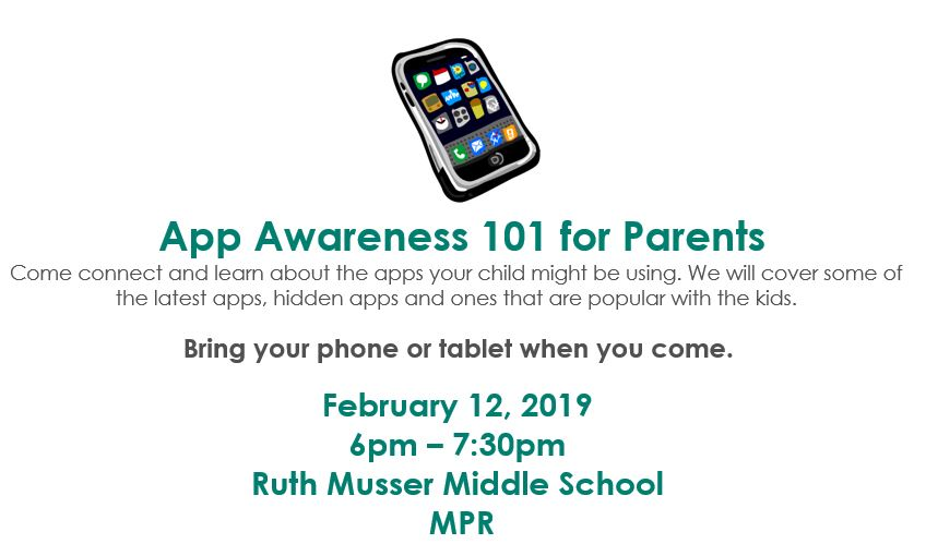 App Awareness 101 for Parents Feb. 12 6pm at Ruth Musser Middle School