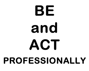 be_act_professionally