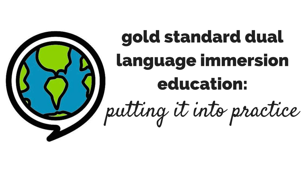 gold-standard-dual-language-immersion-education