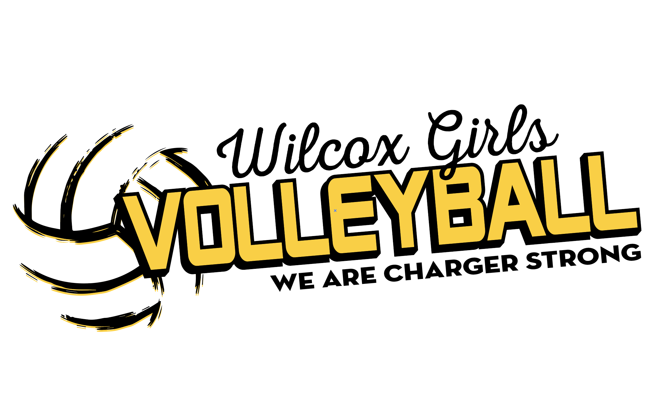 We Are Charger Strong - Wilcox Girls Volleyball
