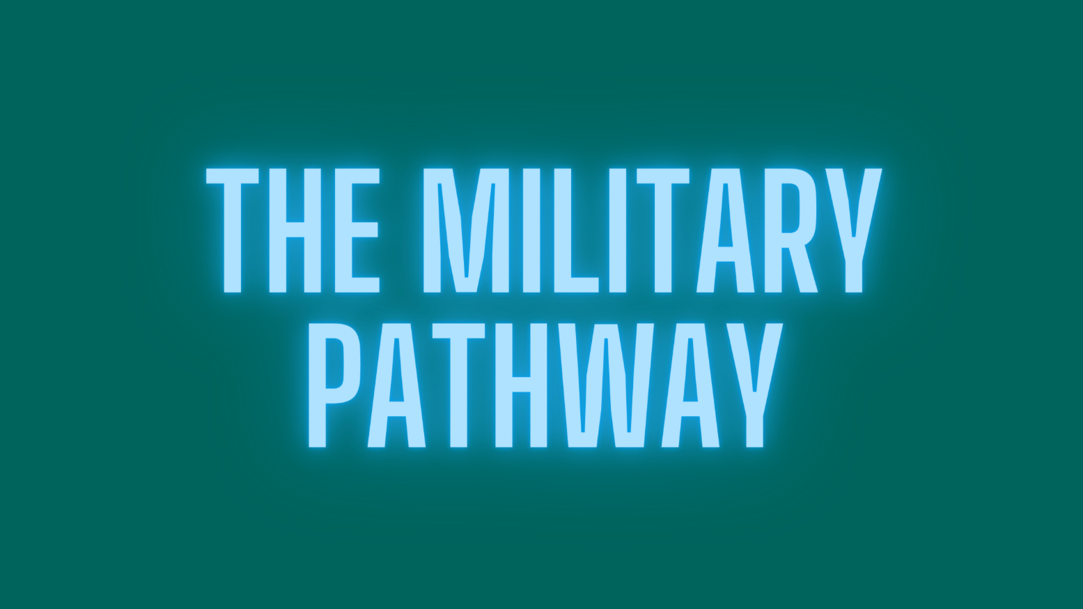 The Military Pathway
