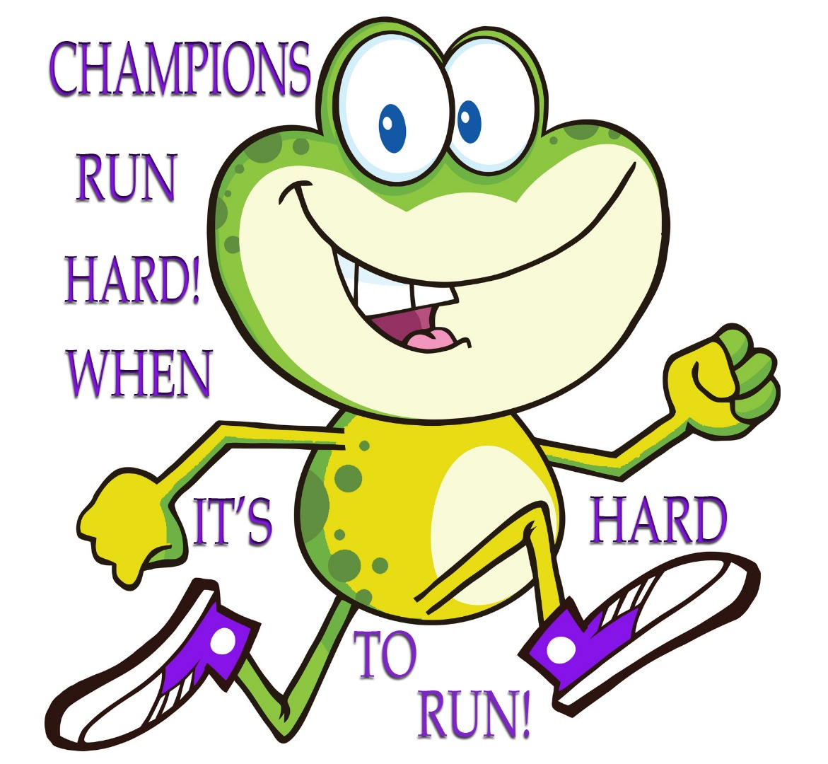 Champions run hard when it's hard to run!