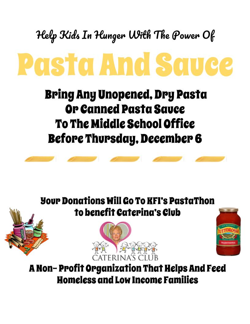 Bring pasta, sauce and paper goods to the middle school office by December 6.