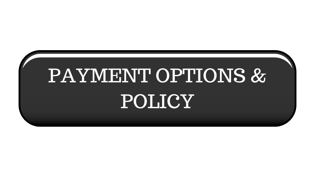 PAYMENT POLICY AND OPTIONS