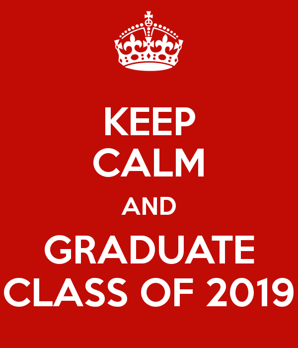 Keep Calm and Graduate Class of 2019
