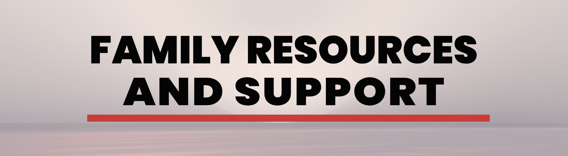 Family Resources and Support