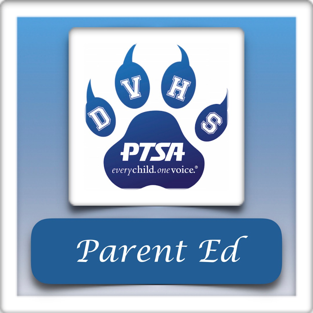 DVHS PTSA Parent Ed
