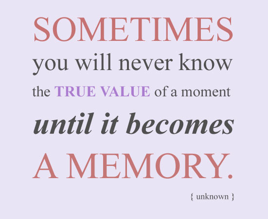 Quote about valuing memories