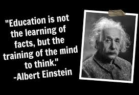 education is not the learning of facts but the training of the mind to think  albert einstein