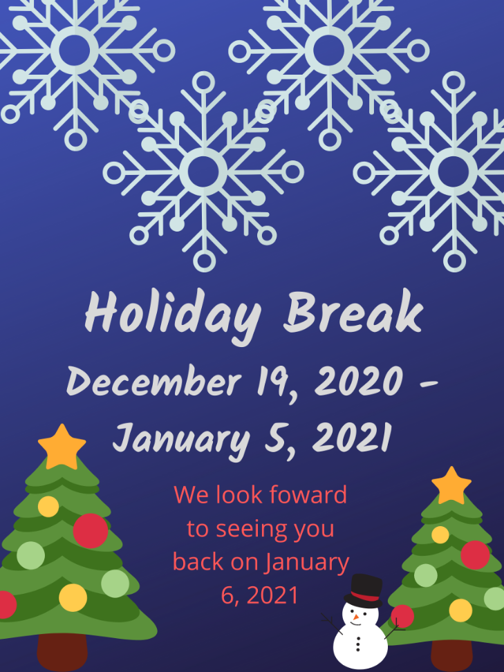 Holiday Break Dec 19 - Jan 5
