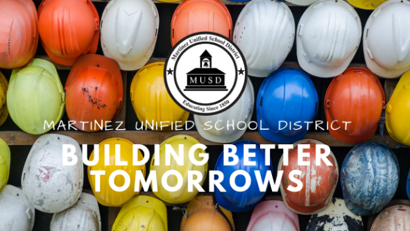 Martinez Unified School District, Building Better Tomorrows. Link to Bond  website.