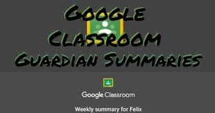 Google Classroom Guardian summaries.